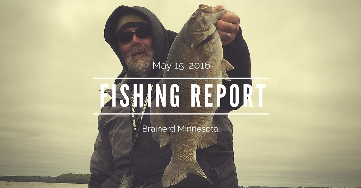 Brainerd Fishing Guide Report 5-15-16